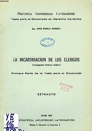 LA INCARDINACION DE LOS CLERIGOS (INVESTIGACION HISTORICO-JURIDICA), PRIMERA PARTE DE LA TESIS PARA...