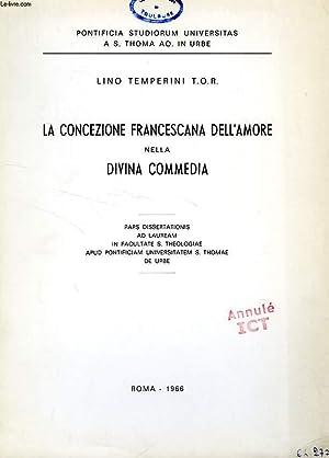 LA CONCEZIONE FRANCESCANA DELL'AMORE NELLA DIVINA COMMEDIA: TEMPERINI LINO, T. O. R.