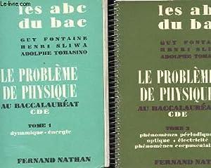 LE PROBLEME DE PHYSIQUE AU BACCALAUREAT TOME I DYNAMIQUE ENERGIE TOME II PHENOMENES PERIODIQUES ...