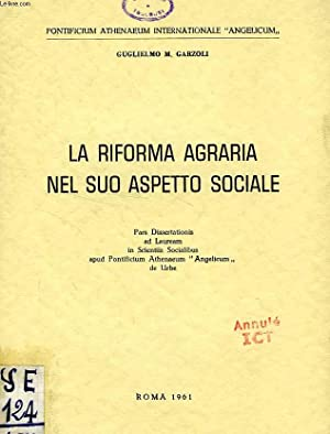 LA RIFORMA AGRARIA NEL SUO ASPETTO SOCIALE: GARZOLI GUGLIELMO M.