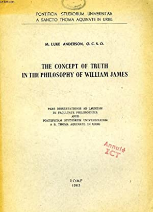 THE CONCEPT OF TRUTH IN THE PHILOSOPHY OF WILLIAM JAMES: ANDERSON M. LUKE, O. C. S. O.