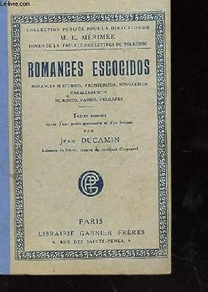 ROMANCES ESCOGIDOS ROMANCES HISTORICOS FRONTERIZOS NOVELESCOS CABALLERESCOS MORISCOS VARIOS ...