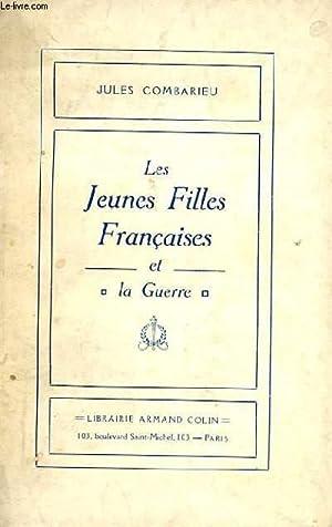 LES JEUNES FILLES FRANCAISES ET LA GUERRE: JULES COMBARIEU