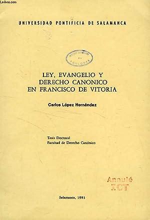 LEY, EVANGELIO Y DERECHO CANONICO EN FRANCISCO: LOPEZ HERNANDEZ CARLOS