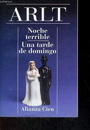 NOCHE TERRIBLE/UNA TARDE DE DOMINGO: ROBERTO ARLT