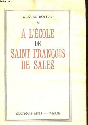 A L'ECOLE DE SAINT FRANCOIS DE SALES: CLAUDE ROFFAT
