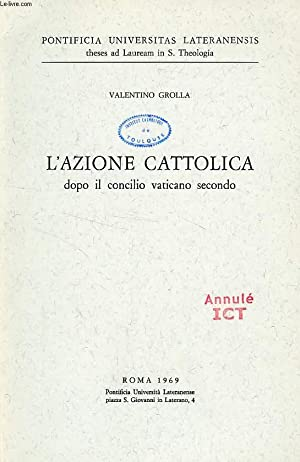 L'AZIONE CATTOLICA DOPO IL CONCILIO VATICANO SECONDO: GROLLA VALENTINO