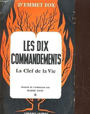Les dix commandements - La clef de la vie: Dr EMMET Fox