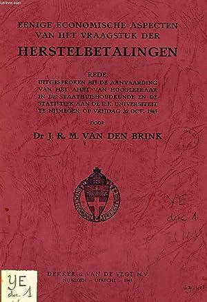 EENIGE ECONOMISCHE ASPECTEN VAN HET VRAAGSTUK DER HERSTELBETALINGEN: VAN DEN BRINK Dr J. R. M.