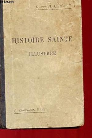 HISTOIRE SAINTE ILLUSTREE: L'ABBE H. LESETRE