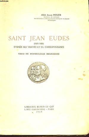 SAINT JEAN EUDES (1601-1680) D'APRES SES TRAITES ET SA CORRESPONDANCES - ESSAI DE PSYCHOLOGIE ...
