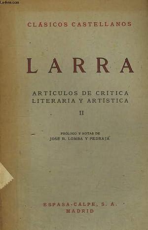 ARTICULOS DE CRITICA LITERARIA Y ARTISTICA, II: LARRA