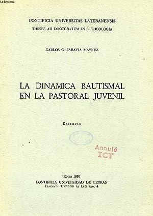 LA DINAMICA BAUTISMAL EN LA PASTORAL JUVENIL: SARAVIA MAYNEZ CARLOS G.