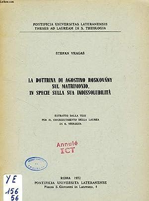 LA DOTTRINA DI AGOSTINO ROSKOVANY SUL MATRIMONIO, IN SPECIE SULLA SUA INDISSOLUBILITA': VRAGAS...