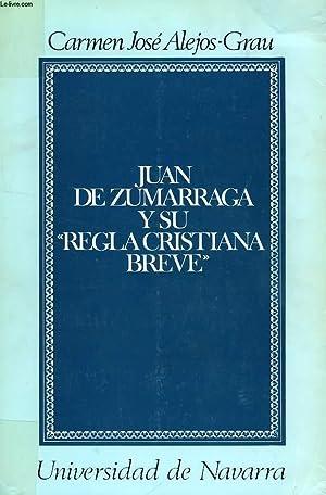 JUAN DE ZUMARRAGA Y SU 'REGLA CRISTIANA: ALEJOS-GRAU CARMEN JOSE