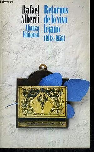 RETORNOS DE LO VIVO LEJANO (1948-1956): RAFAEL ALBERTI