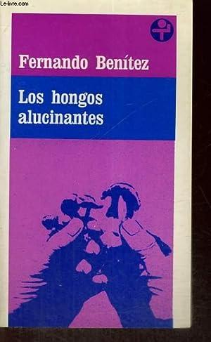 LOS HONGOS ALUCINANTES: FERNANDO BENITEZ