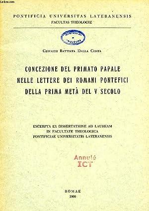 CONCEZIONE DEL PRIMATO PAPALE NELLE LETTERE DEI ROMANI PONTEFICI DELLA PRIMA META' DEL V ...