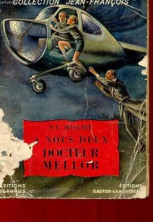 A NOUS DEUX DOCTEUR MELLOR: P. P. MAGUIRE