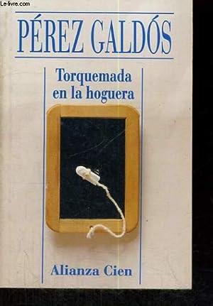 TORQUEMADA EN LA HOGUERA: PEREZ GALDOS B.