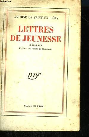 LETTRES DE JEUNESSE. 1923 - 1931.: SAINT-EXUPERY ANTOINE DE.