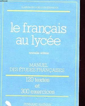 LE FRANCAIS AU LYCEE - MANUEL DES ETUDES FRANCAISES - LANGUES, FORMES LITTERAIRES, EXERCICES DU ...