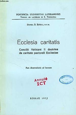 ECCLESIA CARITATIS, CONCILII VATICANI II DOCTRINA DE CARITATE PASTORALI ECCLESIAE: KRZELJ DANIEL B....