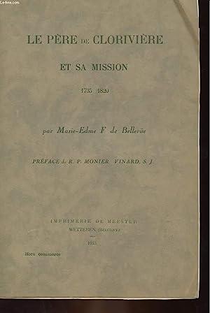 LE PERE DE CLORIVIERE ET SA MISSION 1735-1820: MARIE-EDME . F. DE BELLEVIIE
