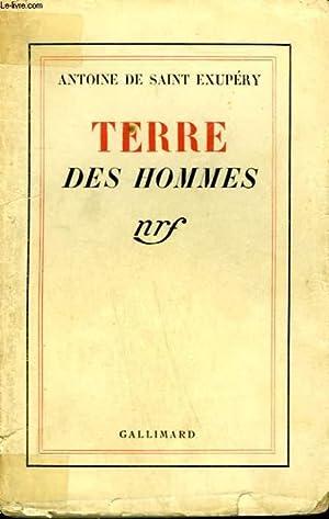TERRE DES HOMMES.: SAINT-EXUPERY ANTOINE DE.