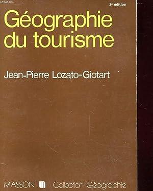 GEOGRAPHIE DU TOURISME - DE L'ESPACE REGARDE: JEAN-PIERRE LOZATO-GIOTARD
