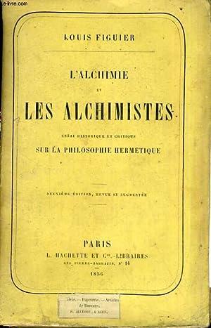 L'alchimie et les alchimistes: FIGUIER Louis