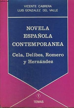 NOVELA ESPANOLA CONTEMPORANEA. CELA, DELIBES, ROMERO Y HERNANDEZ;: VICENTE CABRERA/ LUIS GONZALEZ ...