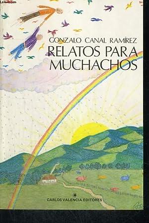 RELATOS PARA MUCHACHOS: GONZALO CANAL RAMIREZ