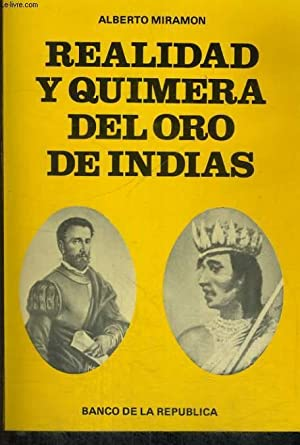 REALIDAD Y QUIMERA DEL ORO DE INDIAS: ALBERTO MIRAMON