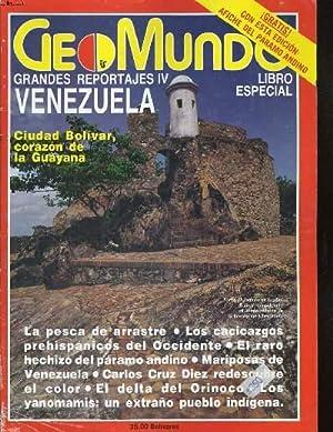 GEOMUNDO, LIBRO ESPECIAL GRANDES REPORTAJES IV, VENEZUELA. CIUDAD BOLIVAR, CORAZON DE LA GUYANA. LA...