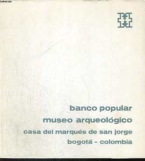 BANCO POPULAR, MUSEO ARQUEOLOGICO, CASA DEL MARQUES: LUIS RAUL RODRIGUEZ