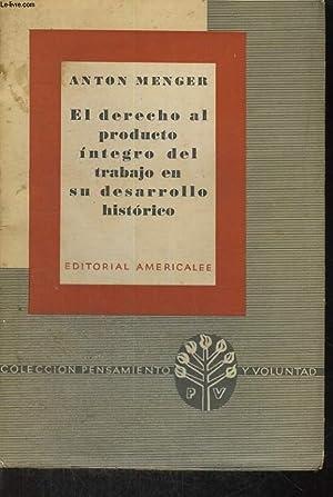 EL DERECHO AL PRODUCTO INTEGRO DEL TRABAJO EN SU DESARROLLO HISTORICO: ANTON MENGER