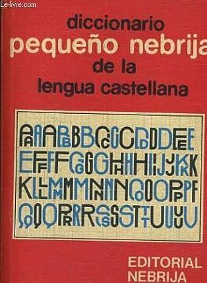 DICCIONARIO PEQUENO NEBRIJA DE LA LENGUA CASTELLANA: COLLECTIF