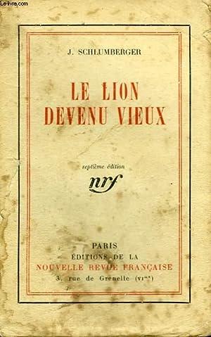 LE LION DEVENU VIEUX.: SCHLUMBERGER JEAN.