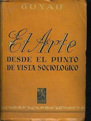 EL ARTE DESDE EL PUNTO DE VISTA SOCIOLOGICO: GUYAU M.