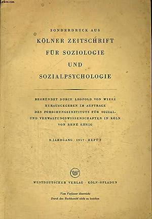 SONDERDRUCK AUS KÖLNER ZEITSCHRIFT FÜR SOCIOLOGIE UND SOZIALPSYCHOLOGIE. 9. JAHRGANG, ...