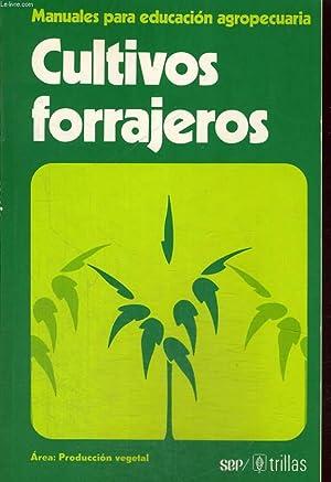 CULTIVOS FORRAJEROS. MANUALES PARA EDUCACION AGROPECUARIA: COLLECTIF
