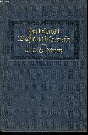 HANDELSRECHT. SEERECHT WECHSEL- UND SCHECKRECHT: OTTO GEORG SCHWARZ