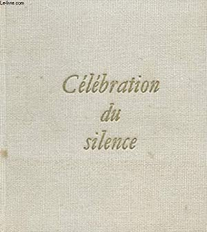 CELEBRATION DU SILENCE: COLLECTION
