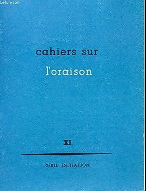 CAHIERS SUR L'ORAISON XI: COLLECTIF