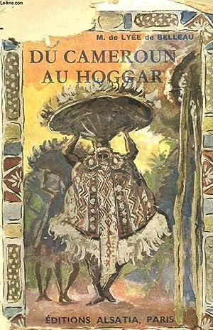 DU CAMEROUN AU HOGGAR: M. DE LYEE
