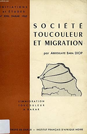 INITIATIONS AFRICAINES, XVIII, SOCIETE TOUCOULEUR ET MIGRATION: DIOP ABDOULAYE BARA