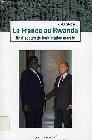LA FRANCE AU RWANDA, UN DISCOURS DE: AMBROSETTI DAVID