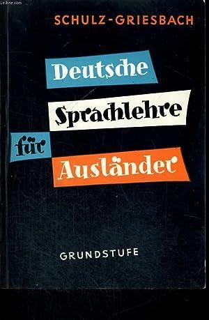 DEUTSCHE SPRACHE FÜR AUSLÄNDER. GRUNDSTUFE.: HEINZ GRIESBACH / DORA SCHULZ