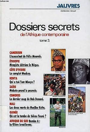 DOSSIERS SECRETS DE L'AFRIQUE CONTEMPORAINE, TOME 3: COLLECTIF